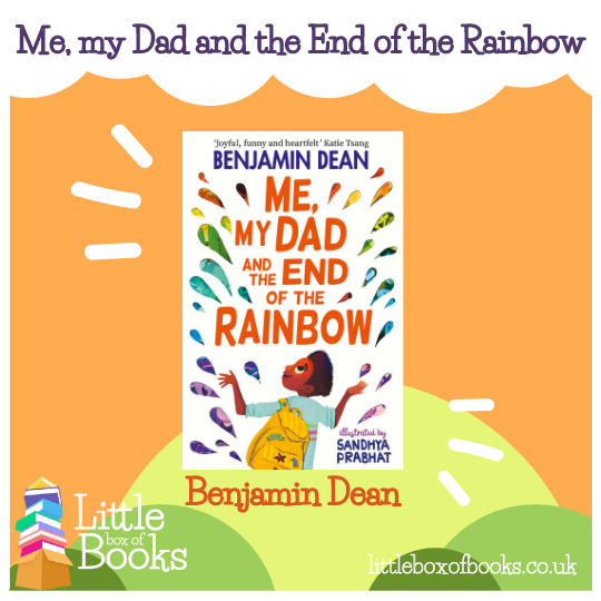 Me My Dad and the End of the Rainbow. A children's books with an LGBTQ+ storyline