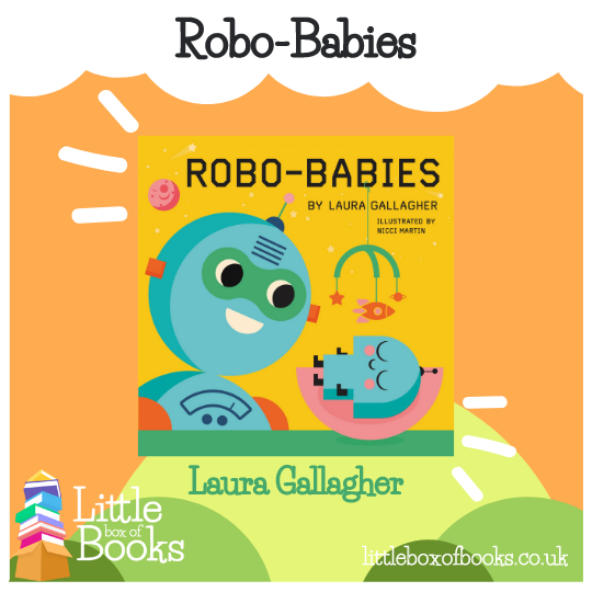 A Book called Robo-babies which has an orange cover and a blue round headed robot on the front, looking lovingly at a small baby robot. It's a celebration of family diversity.